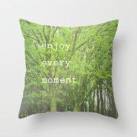 Enjoy Every Moment Throw Pillow
