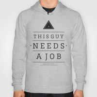 Need a Job Hoody
