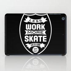 Less work more skate iPad Case
