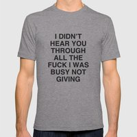 I Didn't Hear You Mens Fitted Tee Athletic Grey SMALL