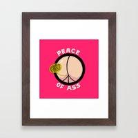 Peace of Ass Framed Art Print