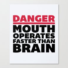 Mouth Faster Than Brain Funny Quote Canvas Print