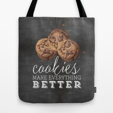 Cookies makes everything better Tote Bag