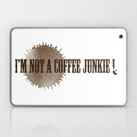 I'M NOT A COFFEE JUNKIE … Laptop & iPad Skin