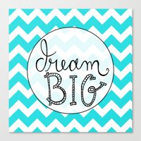 Dream Big Chevron Canvas Print