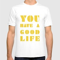 YOU HAVE A GOOD LIFE Mens Fitted Tee White SMALL
