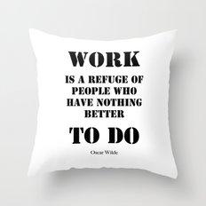 Work by Oscar Wilde (on white) Throw Pillow