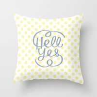 Hell Yes! (Yellow) Throw Pillow