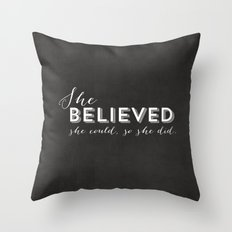 SHE BELIEVED SHE COULD S… Throw Pillow