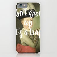 don't grow up. it's a trap. iPhone 6 Slim Case