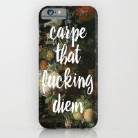 carpe that fucking diem iPhone 6 Slim Case