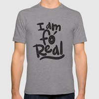 I Am Fo' Real Mens Fitted Tee Athletic Grey SMALL