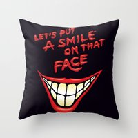 Let's Put A Smile On That Face Throw Pillow