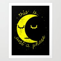 This Is Just A Phase  Art Print