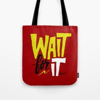 Wait for it. Tote Bag