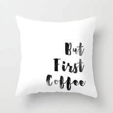 But First Coffee Watercolour Monochrome Throw Pillow