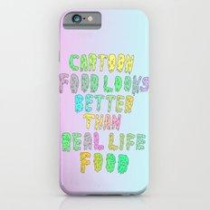 CARTOON FOOD LOOKS BETTER THAN REAL LIFE FOOD Slim Case iPhone 6s