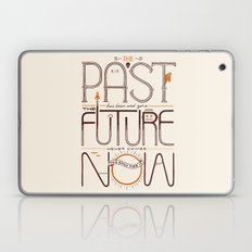 The Only Time is Now Laptop & iPad Skin