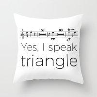 I speak triangle Throw Pillow