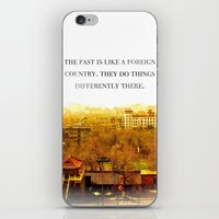 the past is like a foreign country. iPhone & iPod Skin