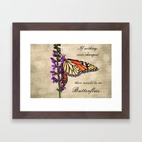If Nothing Ever Changed... Framed Art Print