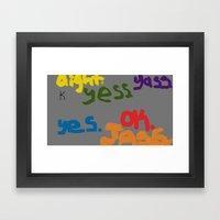 The Many Yeses Framed Art Print