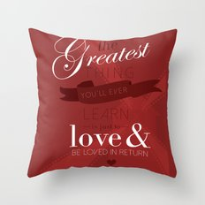 The greatest thing you'll ever learn Throw Pillow