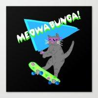Meowabunga  Canvas Print