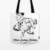 Man Eating Chicken 003 Tote Bag