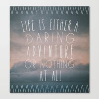 III. Life Is Either A Da… Canvas Print