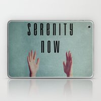 Serenity Now! Laptop & iPad Skin