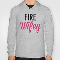 Fire Wifey Quote Hoody