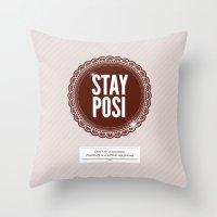 Stay Posi Throw Pillow