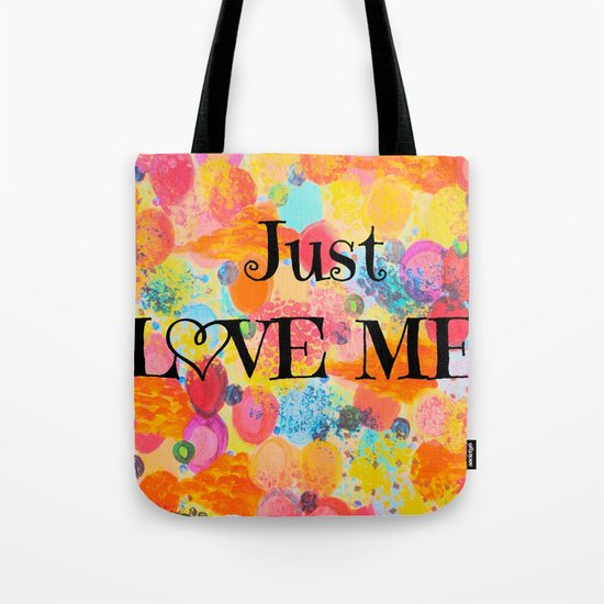 JUST LOVE ME - Beautiful Valentine's Day Romance Love Abstract Painting Sweet Romantic Typography Tote Bag