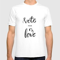 Vote for Love Mens Fitted Tee White SMALL