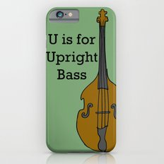 U is for Upright Bass Slim Case iPhone 6s