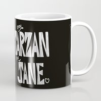 YOU TARZAN ME JANE. Mug