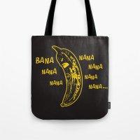 Bana Nana Nana Nana Nana… Tote Bag