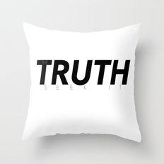 TRUTH - Seek it Throw Pillow