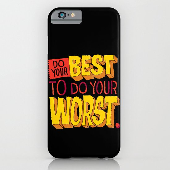 Do Your Best To Do Your Worst iPhone & iPod Case
