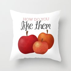 How Do You Like Them Apples Throw Pillow