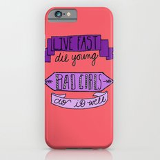 Live Fast, Die Young.. iPhone 6 Slim Case