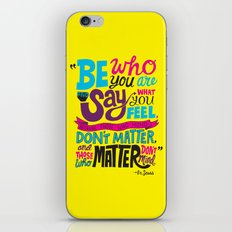 Be Who You Are... iPhone & iPod Skin