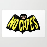 No Capes Art Print
