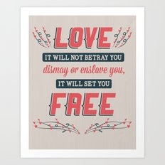 Love Will Set You Free Art Print