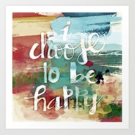 Art Print featuring I Choose To Be Happy by Laura Santeler