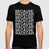 Because Racecar Mens Fitted Tee Black SMALL