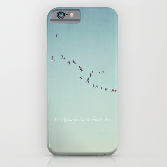 Don't Follow Your Dreams, Chase Them iPhone & iPod Case