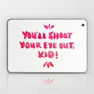 You'll Shoot Your Eye Ou… Laptop & iPad Skin