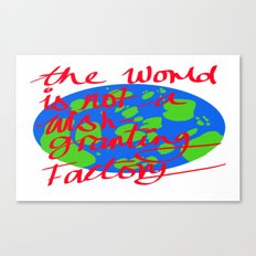 the world is not a wish granting Canvas Print